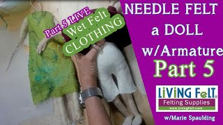 Needle Felting A Doll Tutorial Part 5 LIVE - Wet Felting Doll Clothes