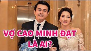 Vợ Cao Minh Đạt Là Ai? Vợ Cậu 3 Khải Duy ngoài đời
