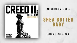 Ari Lennox & J. Cole    Shea Butter Baby (Creed 2)
