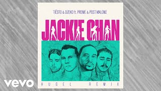 Tiësto, Dzeko   Jackie Chan (HUGEL Remix  Audio) Ft. Preme, Post Malone