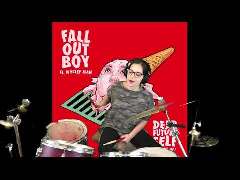 Dear Future Self (Hands Up) - Fall Out Boy with Wyclef Jean - Drum Cover