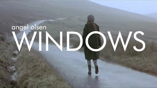 Angel Olsen - Windows // Breaking the Waves