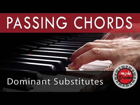 Piano Passing Chords. Dominant Substitutes and Relative Chords.