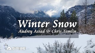 Winter Snow  |  Song by Chris Tomlin featuring Audrey Assad  |  Music Video