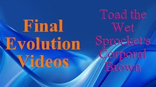 Corporal Brown Original Video - Toad the Wet Sprocket