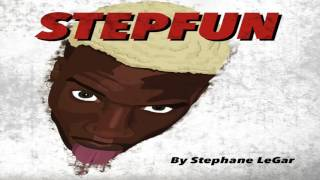 Stephane Legar - Step Fun (Official Audio)