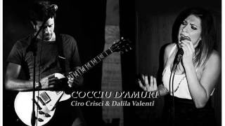 Cocciu d'Amuri '' Acustic Cover ''(DalilaValenti&CiroCrisci)