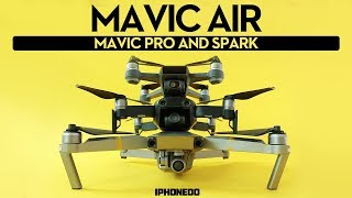 DJI Mavic Air — In-Depth Review Part 2/2 — Mavic Air vs Mavic Pro and Spark — Complete Comparison