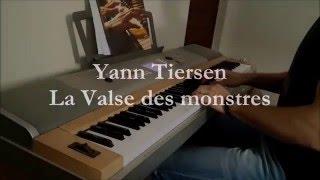 """Video thumbnail of """"Yann Tiersen - La Valse des monstres [Piano Cover]"""""""