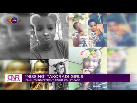 Families of 'Missing' Takoradi girls indifferent about court case | Citi Newsroom