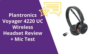 Plantronics Voyager 4220 UC Wireless Headset Review + Mic Test