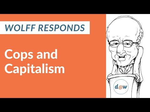 Wolff Responds: Cops and Capitalism