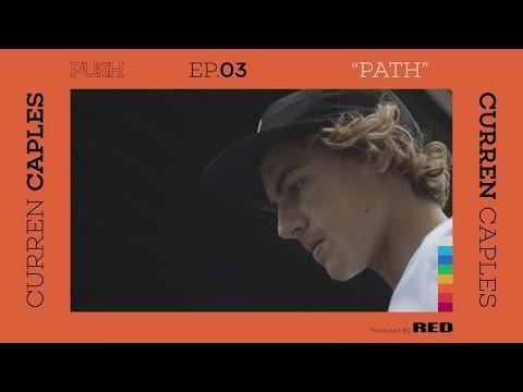PUSH | Curren Caples: Path - Episode 3