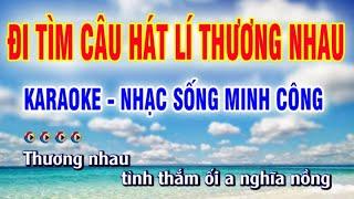 di-tim-cau-hat-ly-thuong-nhau-karaoke-nhac-song-hay-nhat-nhac-song-minh-cong
