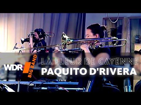 WDR Big Band feat. Paquito D'Rivera - La Fleur De Cayenne | WDR