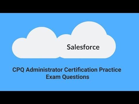Salesforce CPQ Administrator Exam Practice Questions (2020 ...