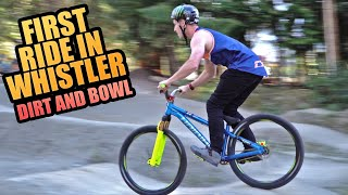 FIRST RIDE IN WHISTLER - MTB DIRT JUMPS AND SKATE BOWL!