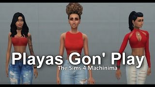 3LW - Playas Gon' Play | Sims 4 Machinima