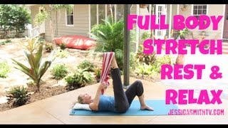 Stretch, Full 30-Minute Stretching, Flexibility Routine: Stretch, Rest and Relax by jessicasmithtv