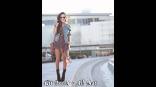 Git Fresh - All That *HOT* [NEW 2011] RNB