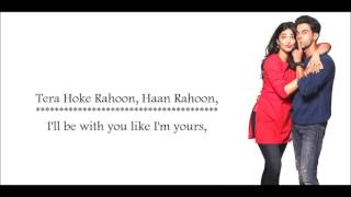 tera hoke rahoon arijit singh behen hogi teri 2017 lyrical video with translation