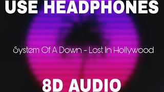 System Of A Down - Lost In Hollywood (8D AUDIO) - YouTube