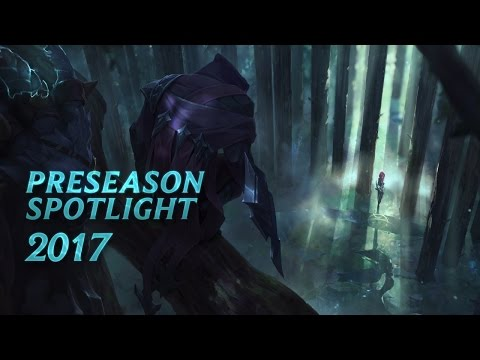 2017 Preseason Spotlight | Gameplay - League of Legends