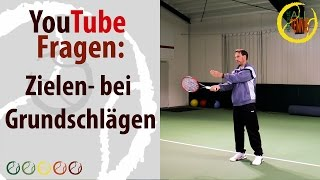 YouTube Frage - Zielen bei den Grundschlägen - All about Tennis