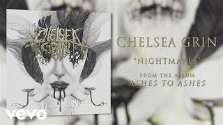 Chelsea Grin - Nightmares (audio)