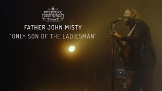"Father John Misty | ""Only Son of the Ladiesman"" 