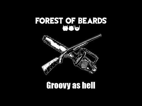 Forest of Beards - Groovy as Hell (Single 2019)