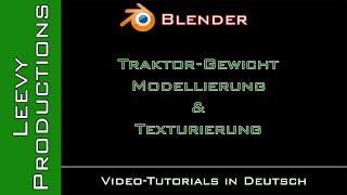 Blender Tutorial - Traktor-Gewicht modellieren und texturieren 1/3