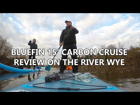 Bluefin SUP 15' Carbon Cruise Paddleboard Review on the River Wye