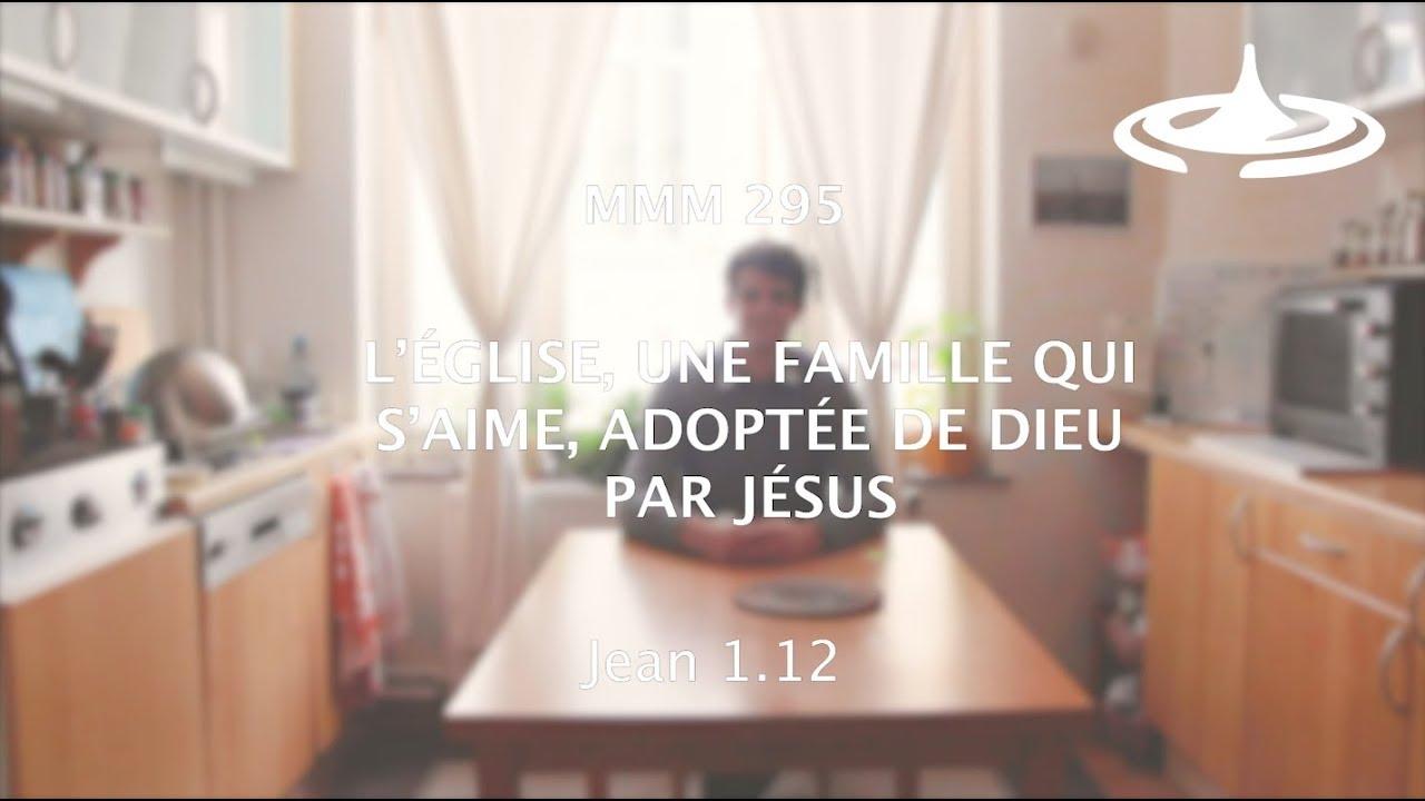 L'Église, une FAMILLE qui s'aime, adoptée de Dieu par Jésus (Jn 1.12)
