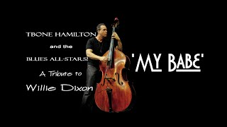 """My Babe"" Music Video – TBone Hamilton & the Blues All Stars"