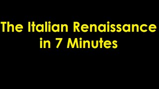 The Italian Renaissance in 7 Minutes