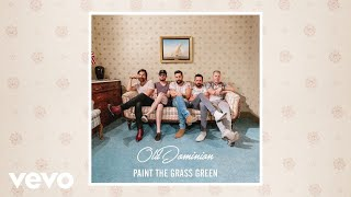 Old Dominion Paint The Grass Green