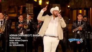 Adrian Chaparro Ft. Banda La Conquista   No Mencionan (En Vivo 2018)