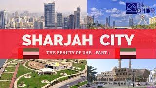 Sharjah City Tour Part 1    The Explorer