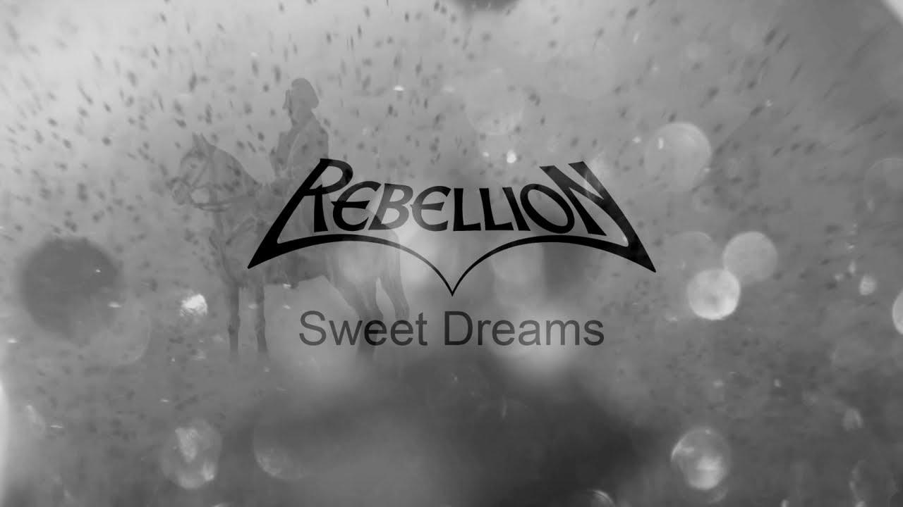 REBELLION - Sweet dreams
