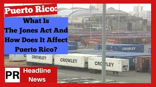 What Is The Jones Act And How Does It Affect Puerto Rico?