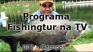 Estância Campos - Programa Fishingtur na TV 003