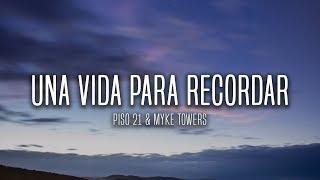 Piso 21 & Myke Towers - Una Vida Para Recordar (Lyrics / Letra)