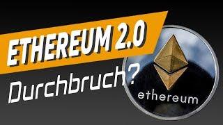 Ethereum 2.0 - Durchbruch für die Kryptowährung?