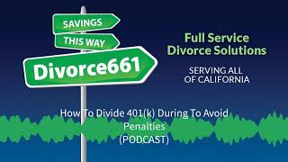 How To Divide 401k During Divorce To Avoid Penalties