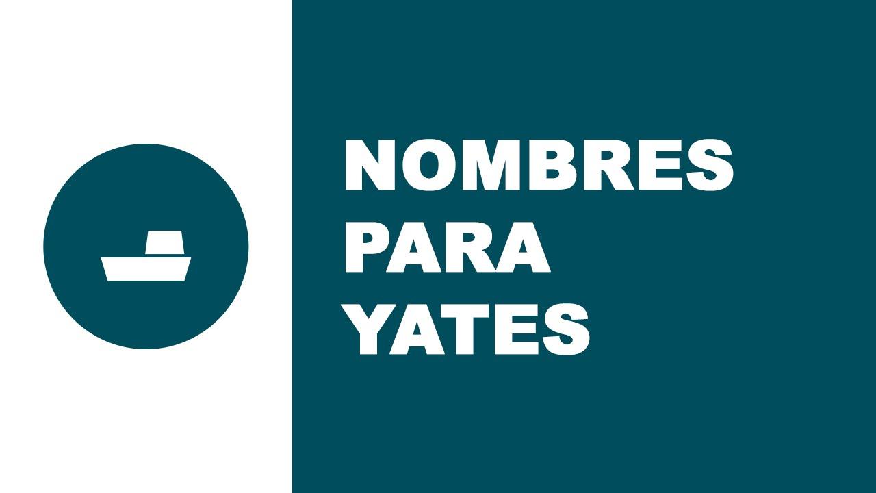 Nombres para yates - los mejores nombres para barcos -- www.nombresdebarcos.com