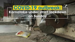 COVID-19 outbreak: Karnataka under strict lockdown on Sunday