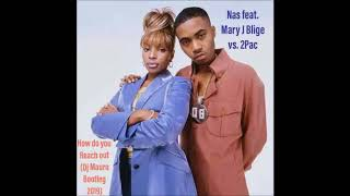 Nas Feat. Mary J Blige Vs. 2Pac   How Do You Reach Out (Dj Mauro Bootleg 2019)