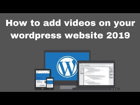 How to add videos on your wordpress website 2019