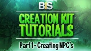 Skyrim Creation Kit Tutorials - Episode 1: Creating And Adding NPC's